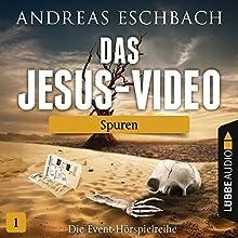 Spuren (Das Jesus-Video 1) Hörspiel von Andreas Eschbach Gesprochen von: Till Hagen, Timmo Niesner, Antje von der Ahe, Bodo Wolf, Marius Clarén, Friedhelm Ptok