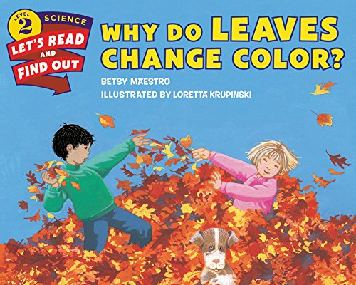 Why Do Leaves Change Color? (Let's-Read-and-Find-Out Science 2) Autumn Leaves Primary