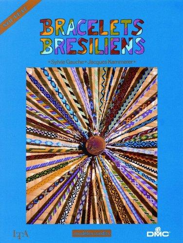 Bracelets Brésiliens : modèles inédits