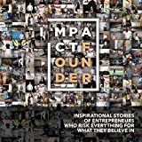 img - for Impact Founder: Inspirational stories of entrepreneurs who risk everything for what they believe in book / textbook / text book