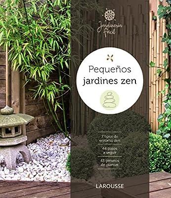 Pequeños jardines zen: Amazon.es: Larousse Editorial, Loppé Héliadore, Michel, Peris Moreno, Ana: Libros