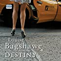 Destiny Audiobook by Louise Bagshawe Narrated by Jennifer Woodward
