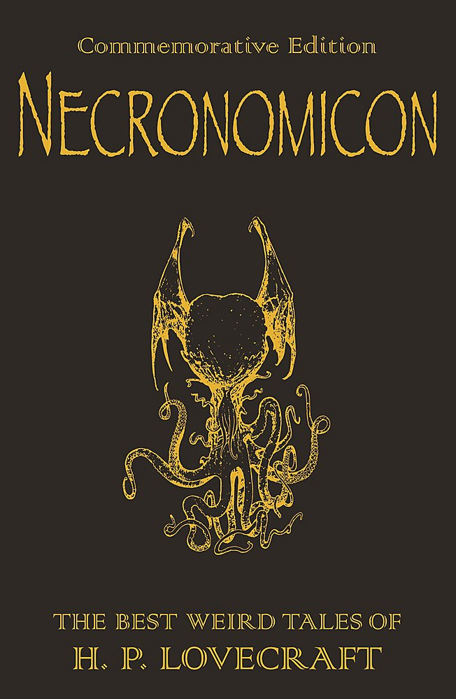 Necronomicon: The Best Weird Tales of H P  Lovecraft