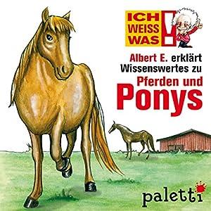 Albert E. erklärt Pferde und Ponys (Ich weiß was) Hörbuch