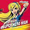 Supergirl auf der Super Hero High (Die Superhelden High School 2)