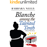Blanche Among the Talented Tenth (Blanche White series Book 2)