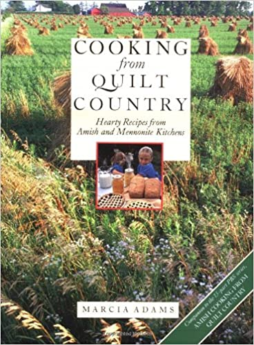 Heart Recipes from Amish and Mennonite Kitchens Cooking from Quilt Country