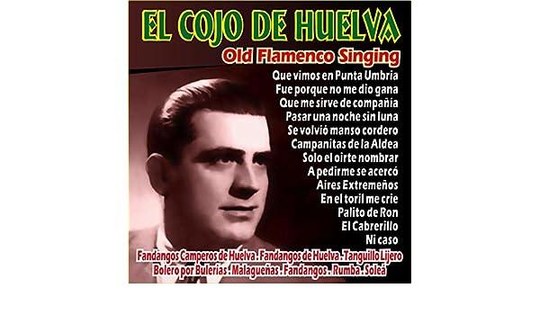 Campanitas De La Aldea (Bolero Por Bulerías) de El Cojo de Huelva ...