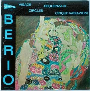 Luciano Berio: Visage / Circles / Sequenza III / Cinque Variazioni