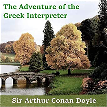 Sherlock Holmes: The Adventure of the Greek Interpreter