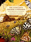 img - for The Aurelian's Fireside Companion: An Entomological Anthology book / textbook / text book