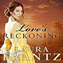 Love's Reckoning: Ballantyne Legacy, Book 1 Audiobook by Laura Frantz Narrated by Angela Brazil