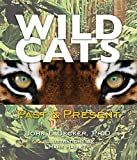Wild Cats: Past & Present (Junior Library Guild Selection)