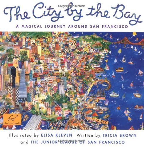 City by the Bay: A Magical Journey Around San Francisco (City By The Bay)