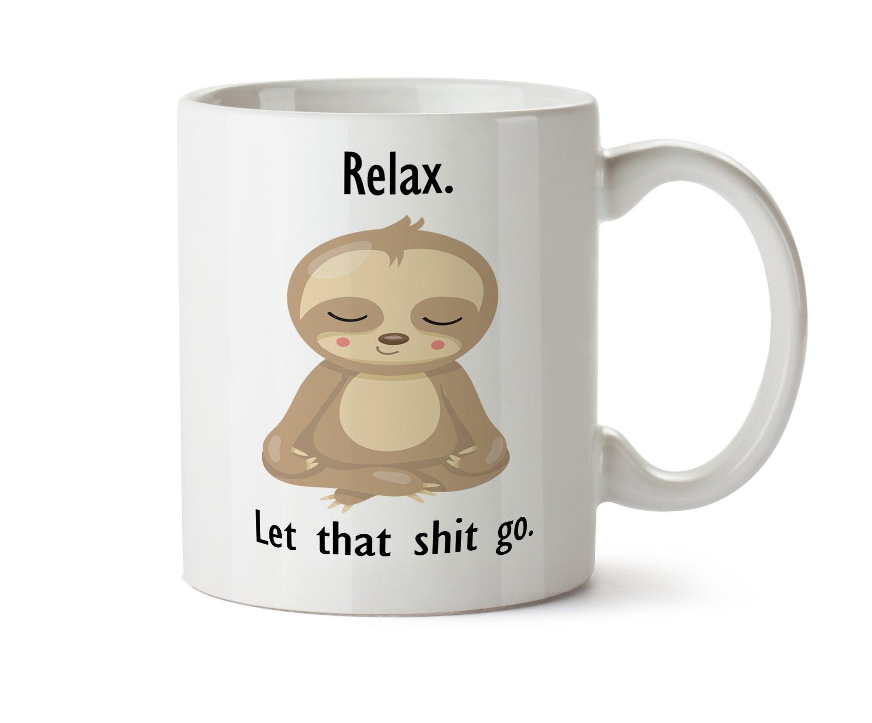 Relax Let That Shit Go Meditating Yoga Sloth Coffee Mug 11 Ounce Tea
