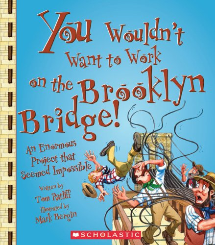 - You Wouldn't Want to Work on the Brooklyn Bridge! (You Wouldn't Want to...: American History)