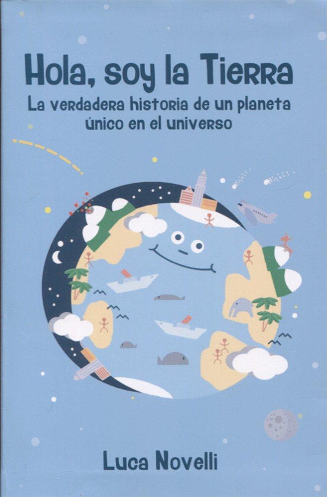 Hola, soy la Tierra (Infantil y Juvenil): Amazon.es: Luca ...
