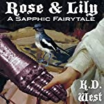 Rose & Lily: Sapphic Fairytales, Book 2 | K.D. West
