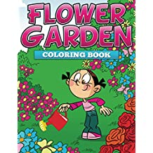 Flower Garden Coloring Book: Coloring Books for Kids (Art Book Series)