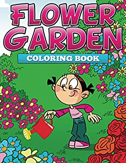 Flower Garden Coloring Book Books For Kids Art Series By