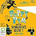 Poppy Pym and the Smuggler's Secret: Poppy Pym, Book 3 Hörbuch von Laura Wood Gesprochen von: Amy Enticknap