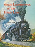 img - for Steam Locomotives of the Frisco Line book / textbook / text book