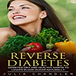 Reverse Diabetes: Diabetes Diet and Healthy Habits to Lower Blood Sugar Naturally | Julia Chandler
