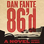 86'd: A Novel | Dan Fante