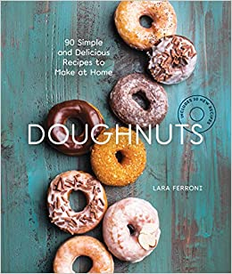 Doughnuts: 90 Simple and Delicious Recipes to Make at Home: Amazon.es: Lara Ferroni: Libros en idiomas extranjeros