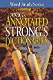 AMG's Annotated Strong's Dictionaries (Word Study Series)