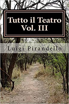 Tutto il Teatro Vol: III: Maschere Nude: Volume 3
