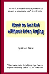 How to Get Fat without Even Trying Paperback