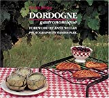 Dordogne Gastronomique, Vicky Jones and Anne Willan, 1558598731