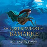 The Lost Kingdom of Bamarre (Enchanted)