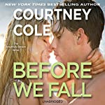 Before We Fall: The Beautifully Broken Series: Book 3 | Courtney Cole