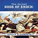The Second Book of Enoch: 2 Enoch: Also Called the Secrets of Enoch and the Slavonic Book of Enoch Audiobook by Joseph B. Lumpkin Narrated by Dennis Logan