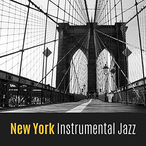 New York Instrumental Jazz - Lounge Bar and Cocktail Party, Good Background Smooth Jazz for Restaurants and Pubs