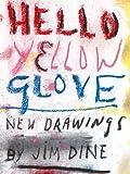 Hello Yellow Glove, Jim Dine, 3869304847