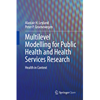 Multilevel Modelling for Public Health and Health Services Research: Health in Context (English Edition)