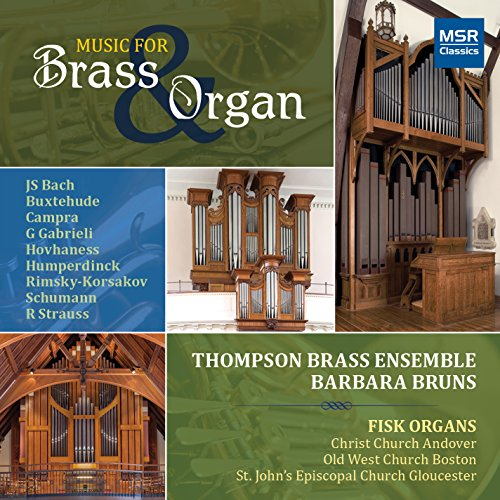 (Music for Brass & Organ - J.S. Bach, Buxtehude, Campra, G. Gabrieli, Hovhaness, Humperdinck, Rimsky-Korsakov, Schumann, R. Strauss (Fisk Organs: Christ Church, Andover; Old West Church, Boston; St. John's Episcopal Church, Gloucester))