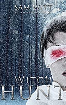 Witch Hunt: A Pitchfork County Novella by [Witt, Sam]