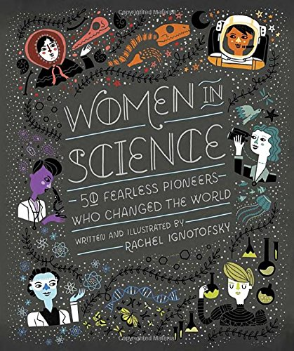 Women in Science: 50 Fearless Pioneers Who Changed the World cover