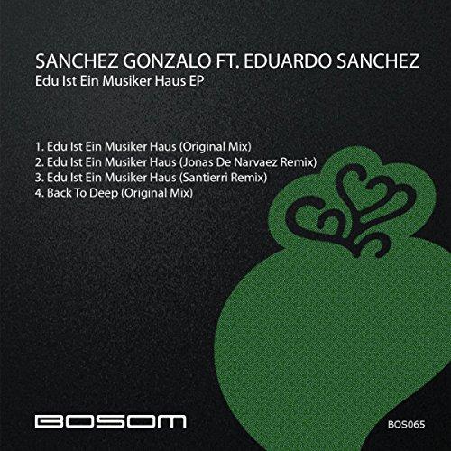edu ist ein musiker haus santierri remix sanchez gonzalo eduardo sanchez mp3. Black Bedroom Furniture Sets. Home Design Ideas