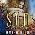 Sold: The Complete Series Audiobook by Amira Rain Narrated by Meghan Kelly