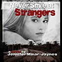 Never Smile at Strangers Audiobook by Jennifer Minar-Jaynes Narrated by Anne Johnstonbrown