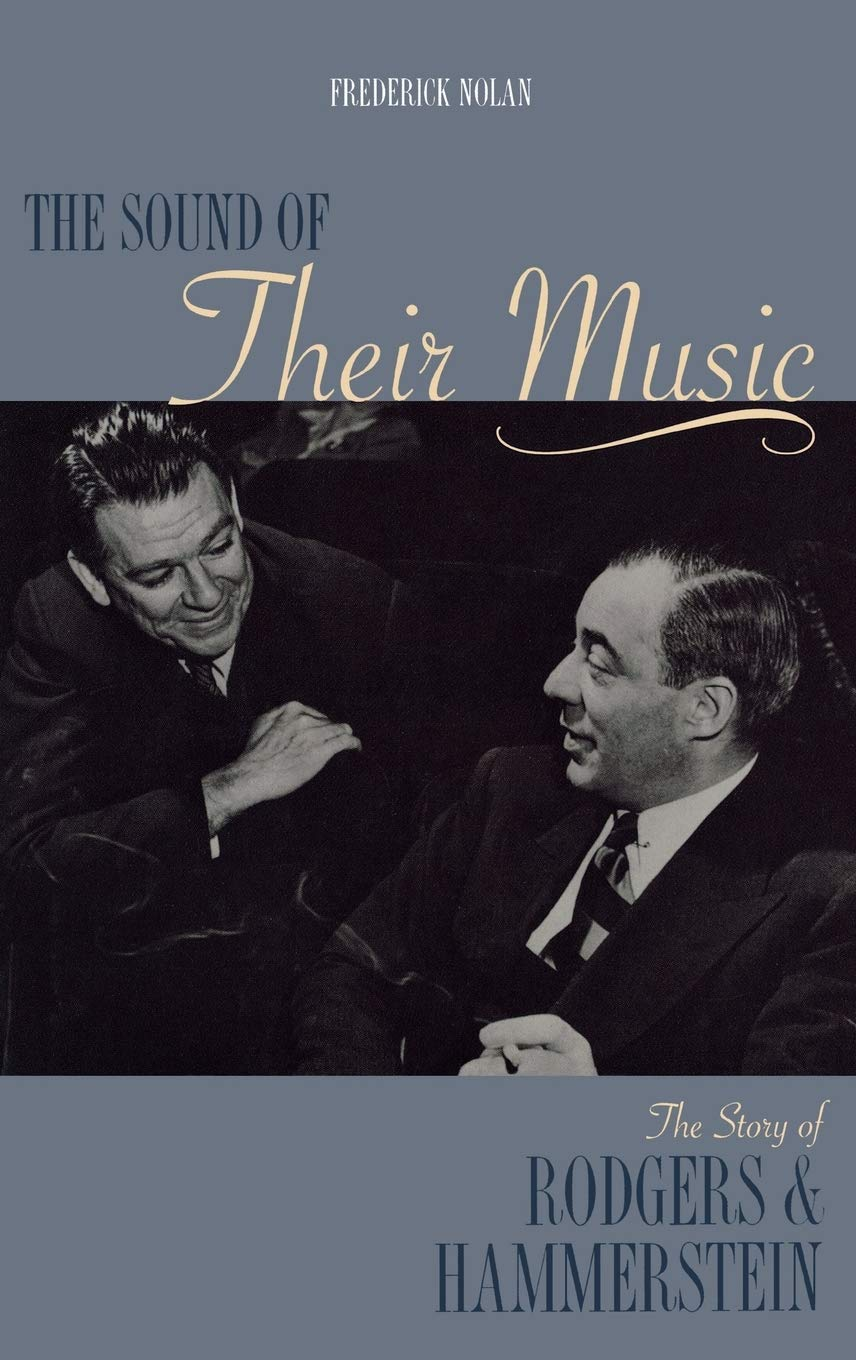 The Sound of Their Music The Story of Rodgers /& Hammerstein