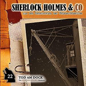 Tod am Dock (Sherlock Holmes & Co 22) Hörspiel