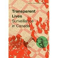 Transparent Lives: Surveillance in Canada