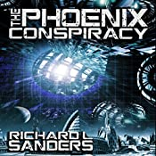 The Phoenix Conspiracy: The Phoenix Conspiracy Series Book 1 | Richard L. Sanders