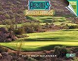 2012 Arizona s Greatest Courses Golf Calendar